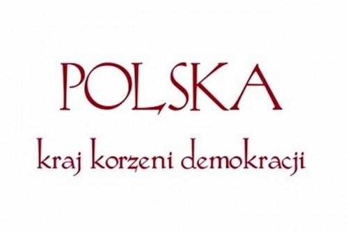 Polska – kraj korzeni demokracji