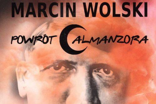 """Marcin Wolski przedstawia """"Powrót Almanzora"""""""