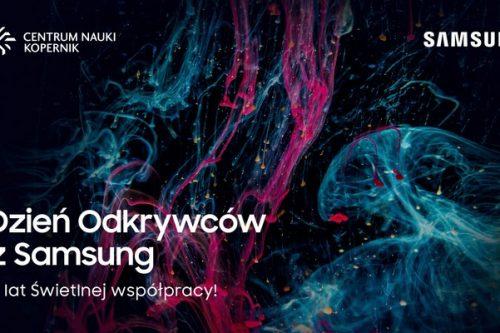 Dzień Odkrywców z Samsung – Centrum Nauki Kopernik dostępne za darmo