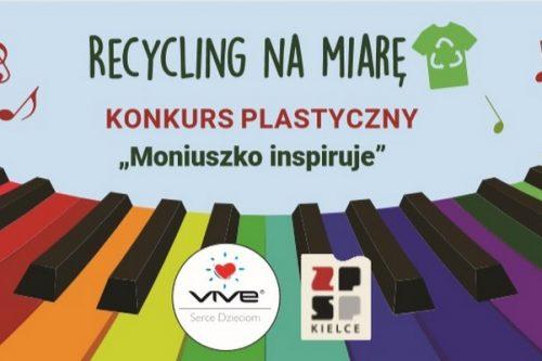 """Ruszył konkurs """"Recycling na miarę – Moniuszko Inspiruje"""""""
